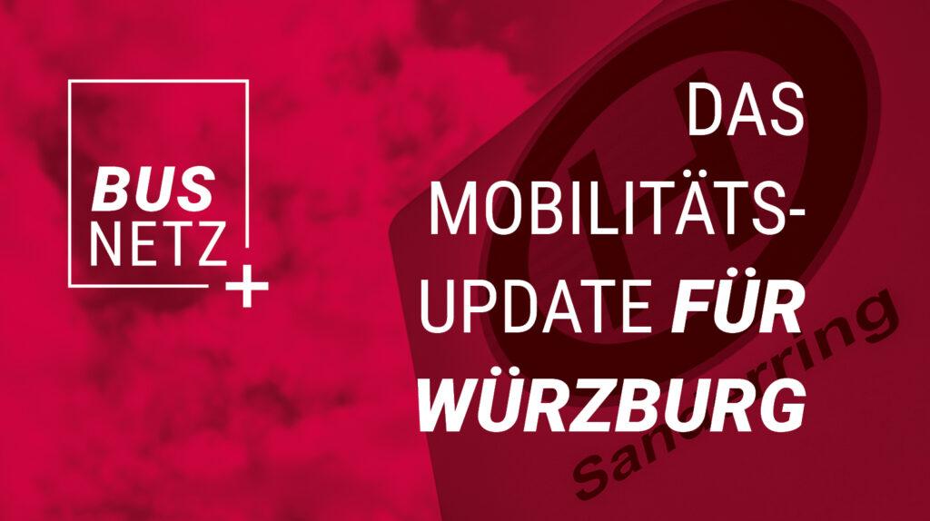 BUSNETZ+ Das Mobilitäts-Update für Würzburg